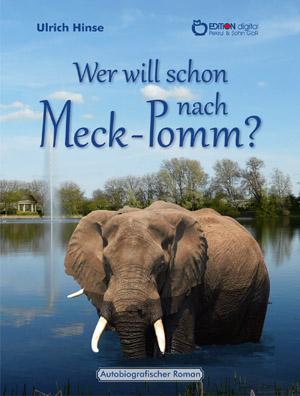 Wer will schon nach Meck-Pomm?  Autobiografischer Roman von Ulrich Hinse