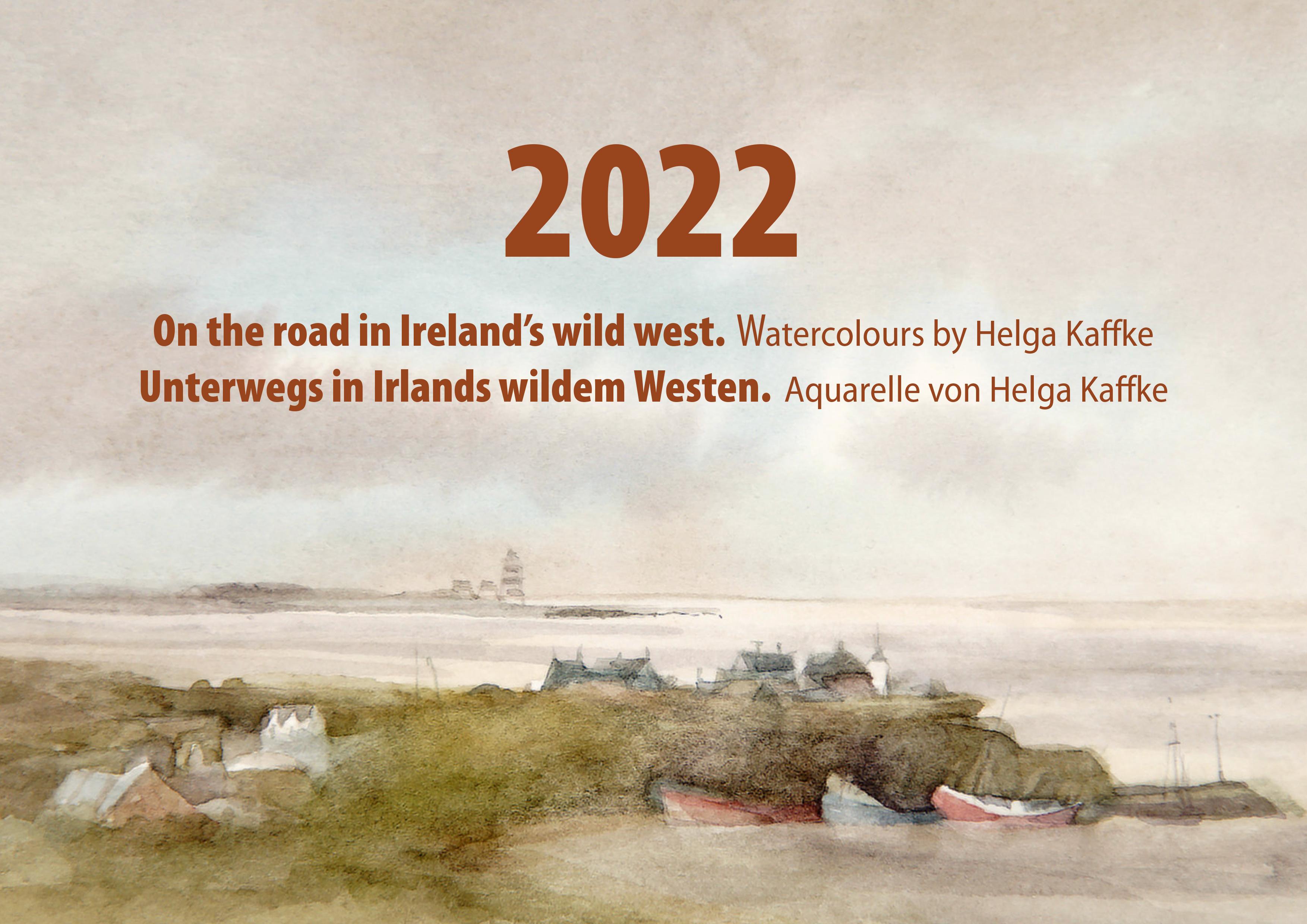 Unterwegs in Irlands wildem Westen/On the road in Ireland's wild west. Kalender 2022 von Helga Kaffke