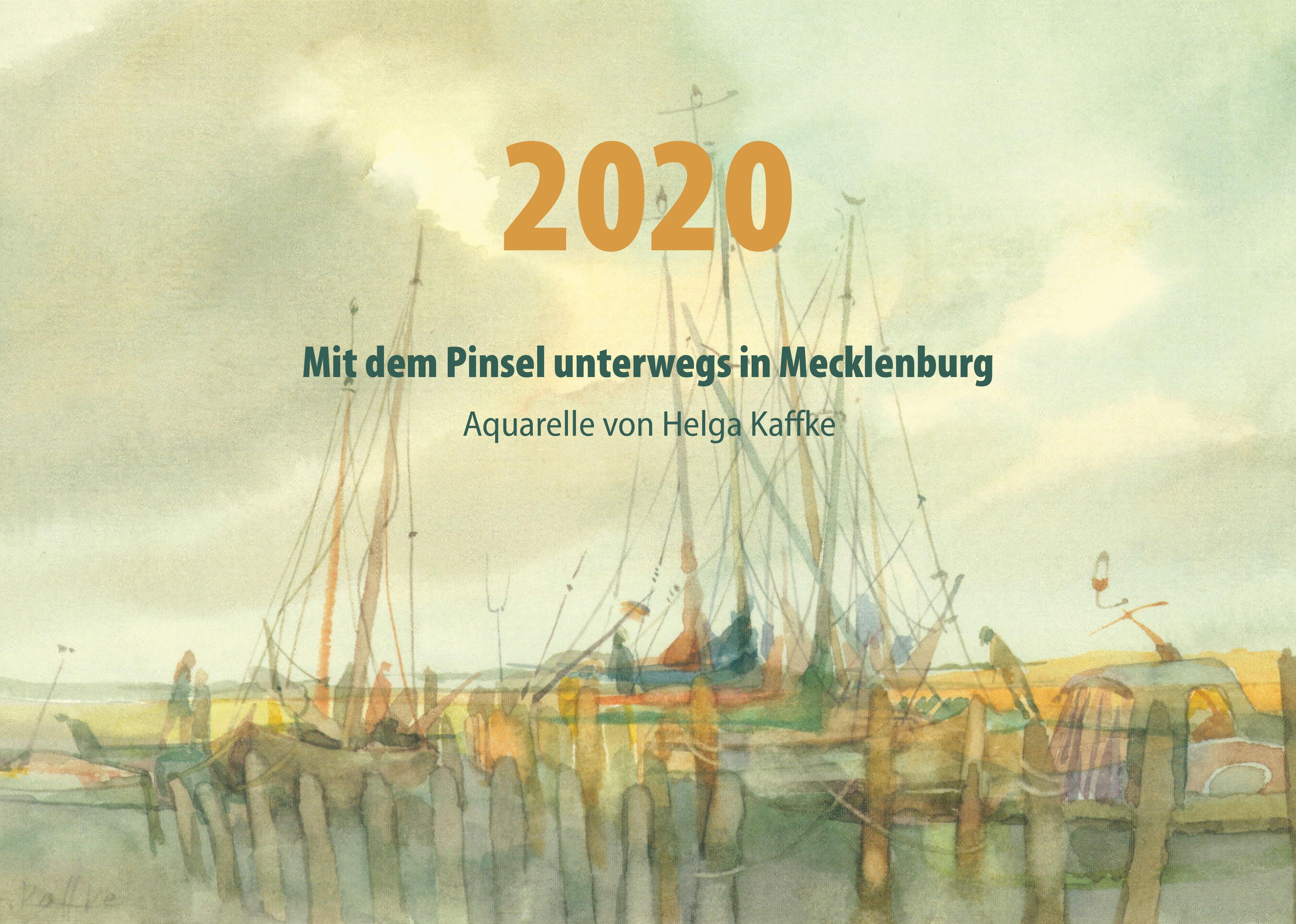 Mit dem Pinsel unterwegs in Mecklenburg. Kalender 2020 von Helga Kaffke