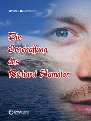 Die Erschaffung des Richard Hamilton. Storys von Walter Kaufmann