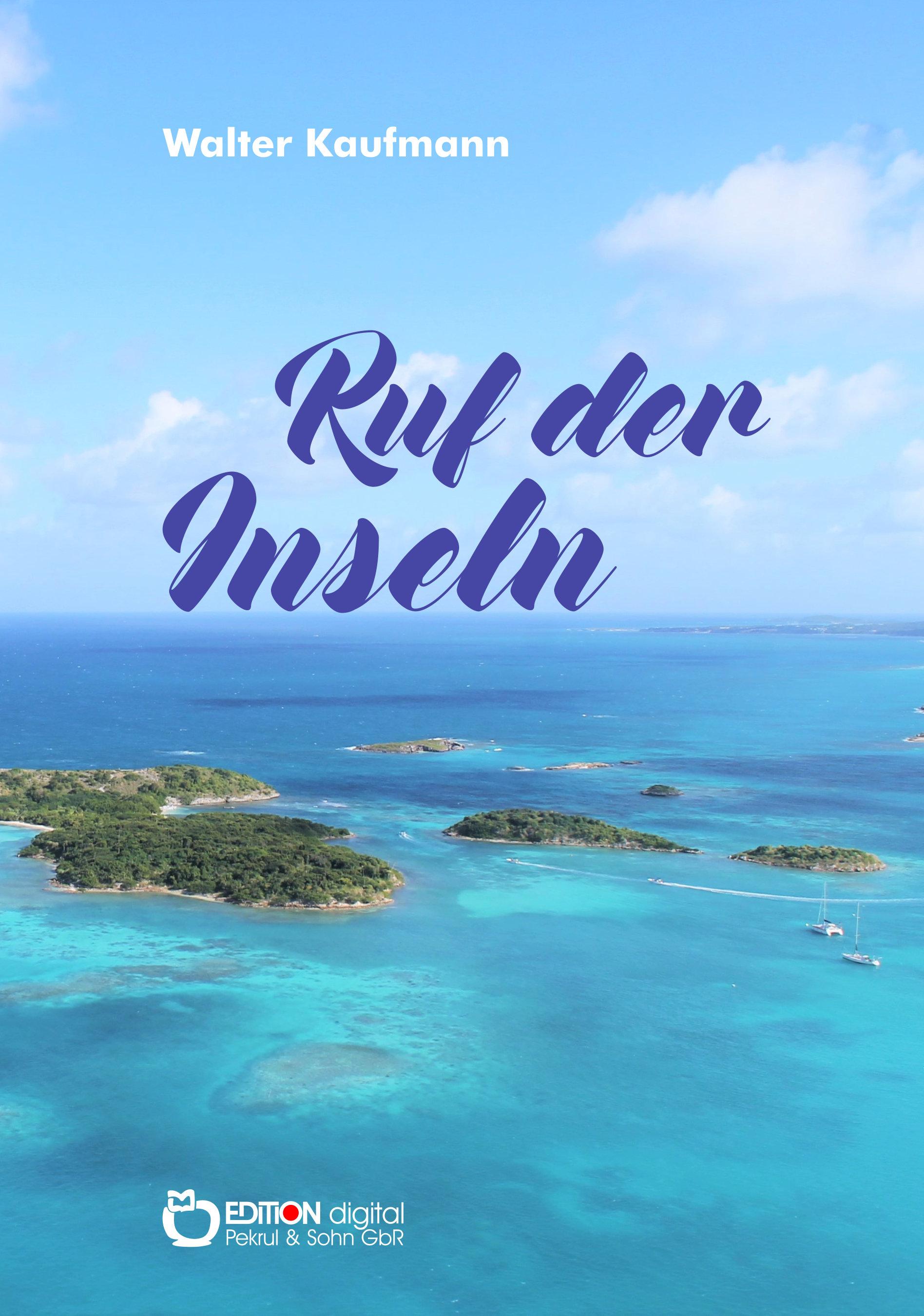 Ruf der Inseln von Walter Kaufmann