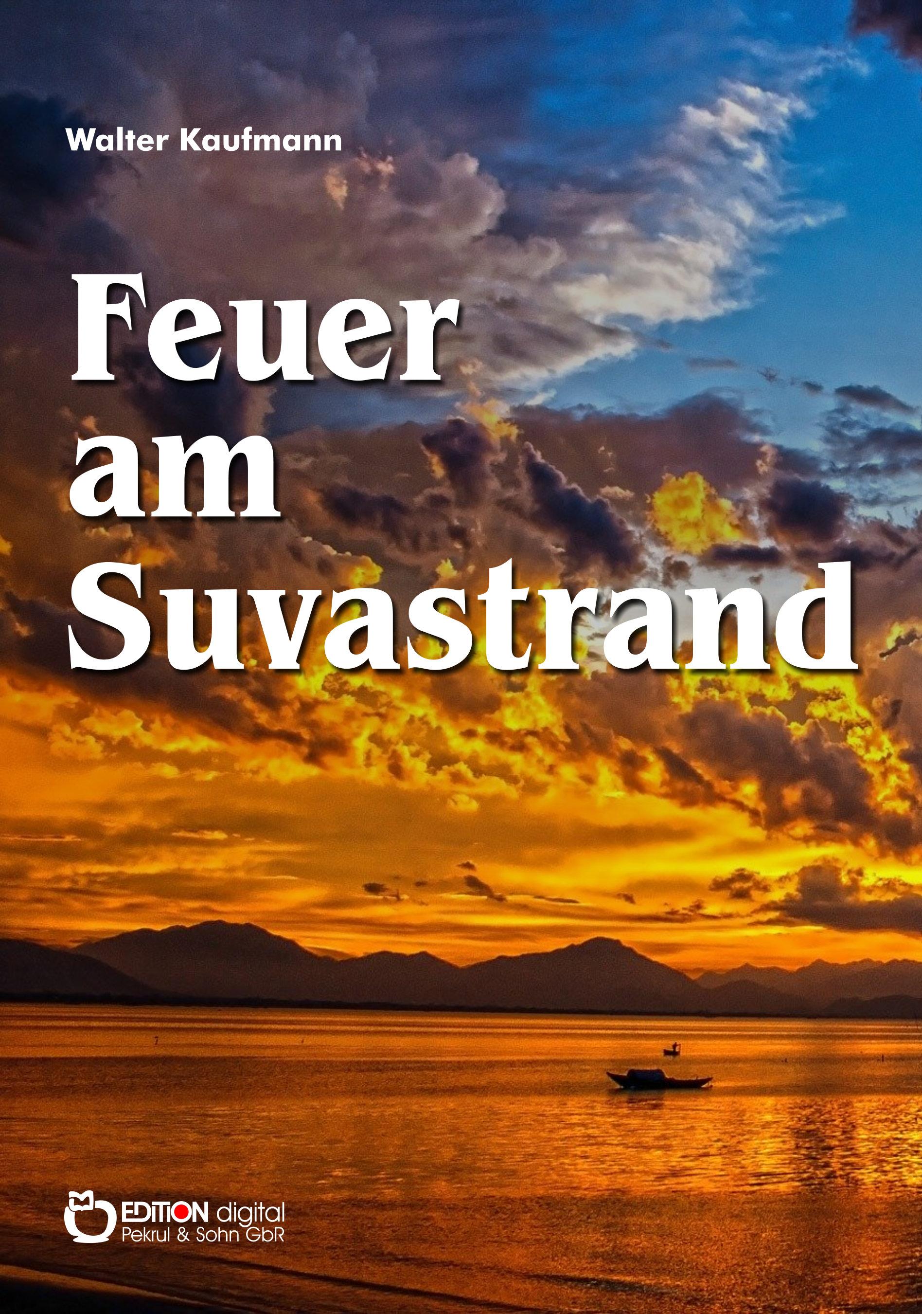 Feuer am Suvastrand. Südseegeschichten von Walter Kaufmann