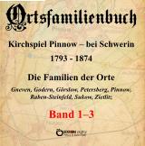 Ortsfamilienbuch Pinnow bei Schwerin 1793 - 1874, Band 1- 3 von Kirchgemeinde Pinnow, Walter Ammoser (Autor), Hans-Peter Köhler (Autor)