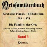 Ortsfamilienbuch Pinnow bei Schwerin 1793 - 1874, Band 3 von Kirchgemeinde Pinnow, Walter Ammoser (Autor), Hans-Peter Köhler (Autor)