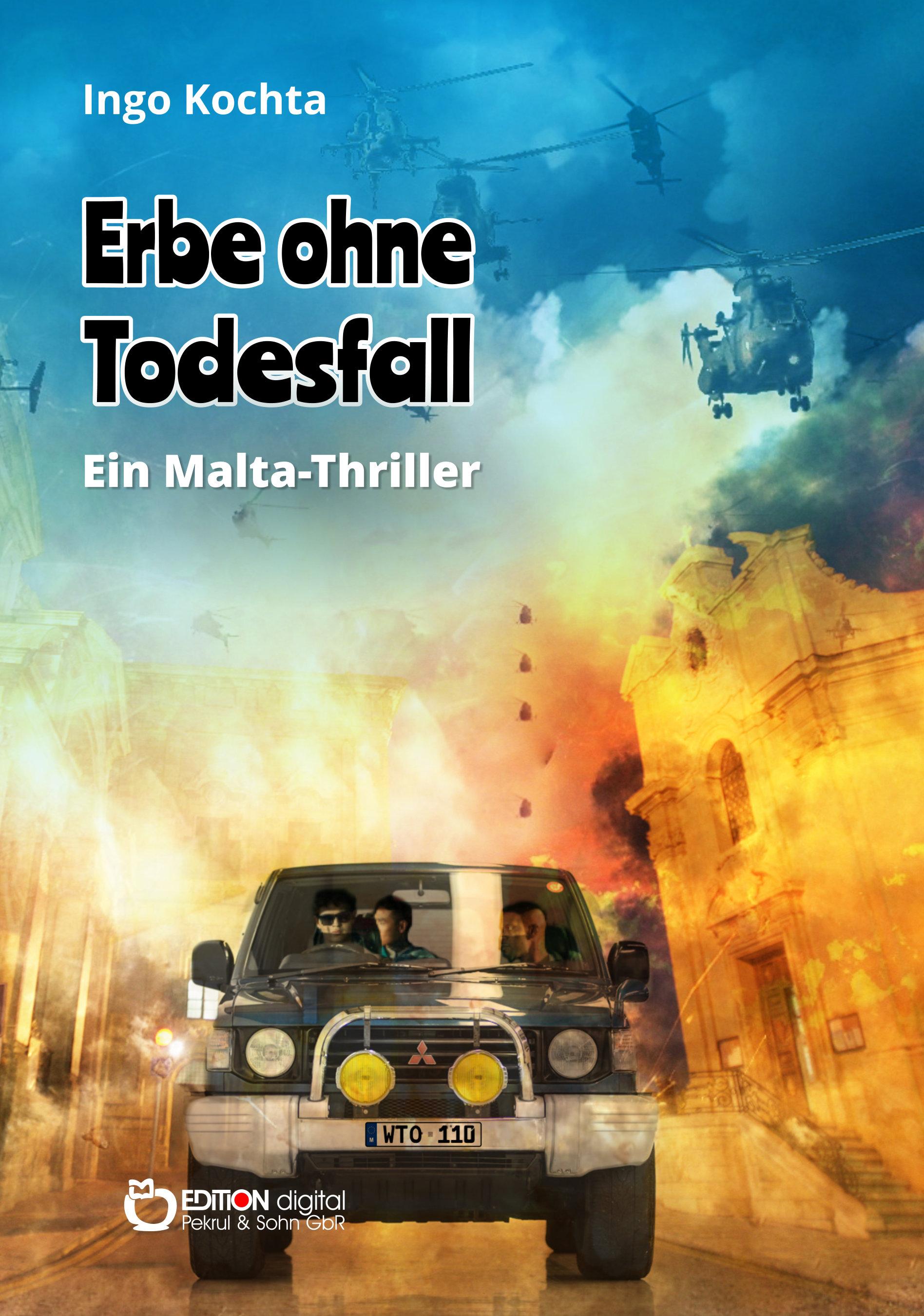 Erbe ohne Todesfall. Ein Malta-Thriller von Ingo Kochta
