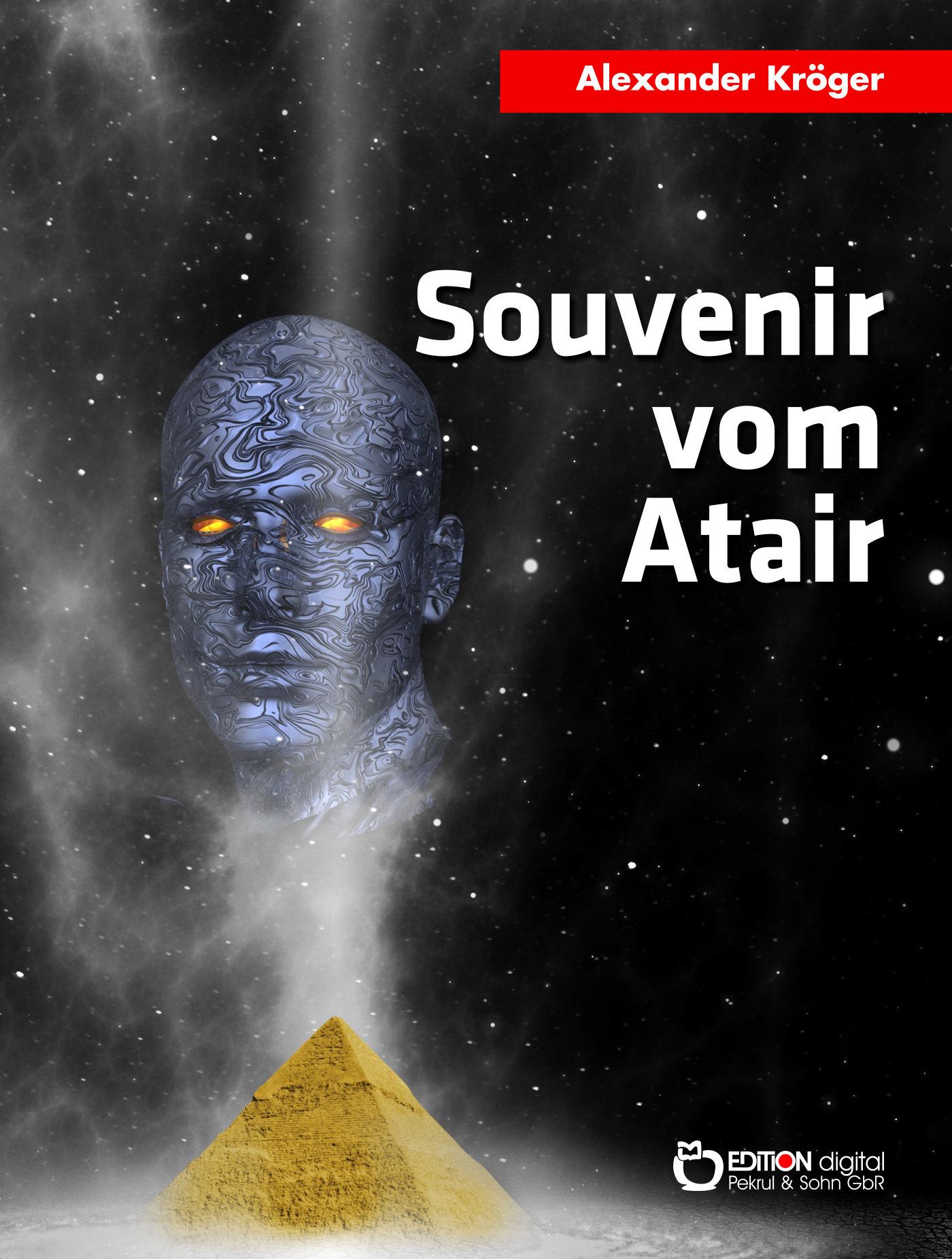 Souvenir vom Atair. Wissenschaftlich-fantastischer Roman von Alexander Kröger