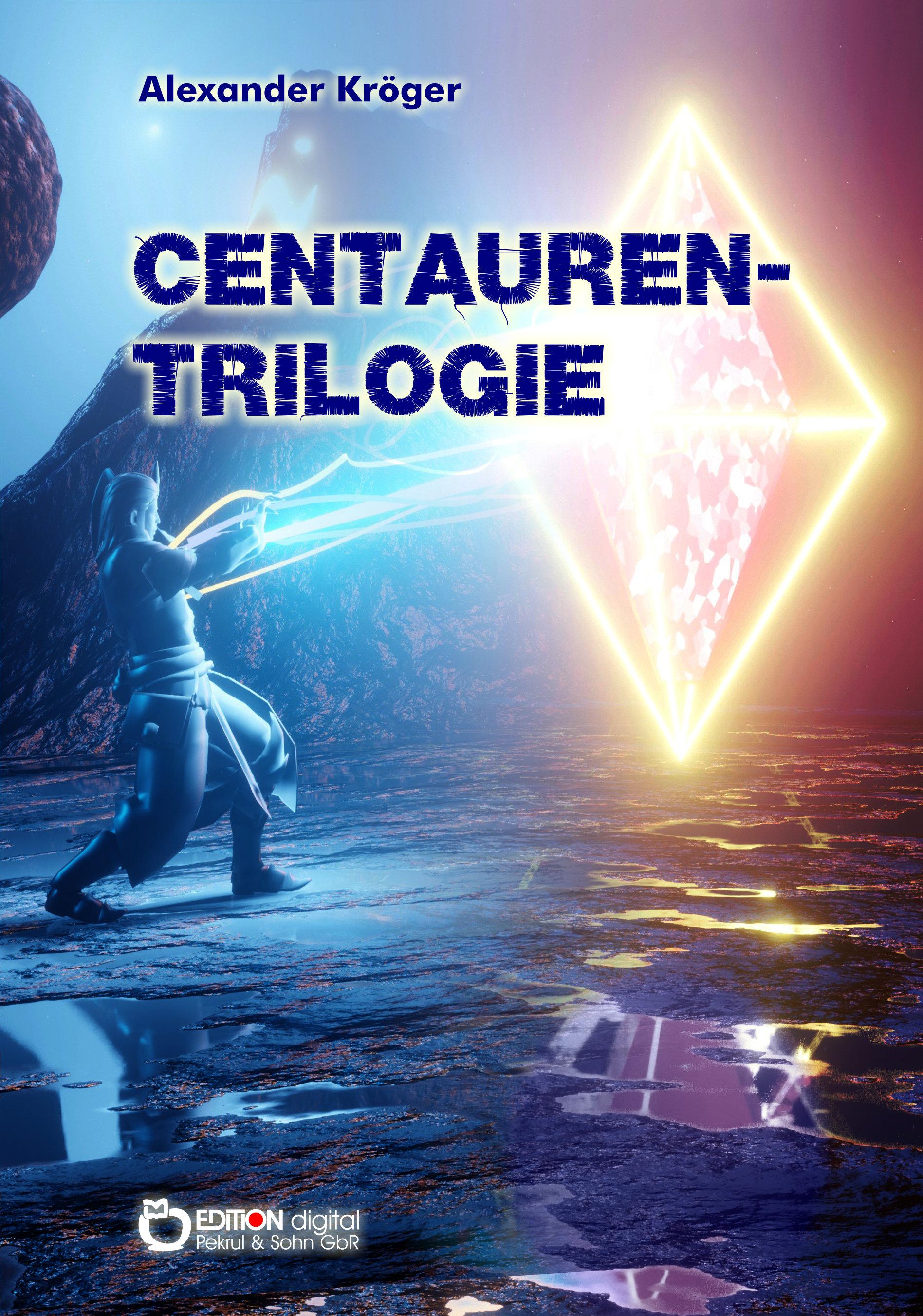 Centauren-Trilogie von Alexander Kröger