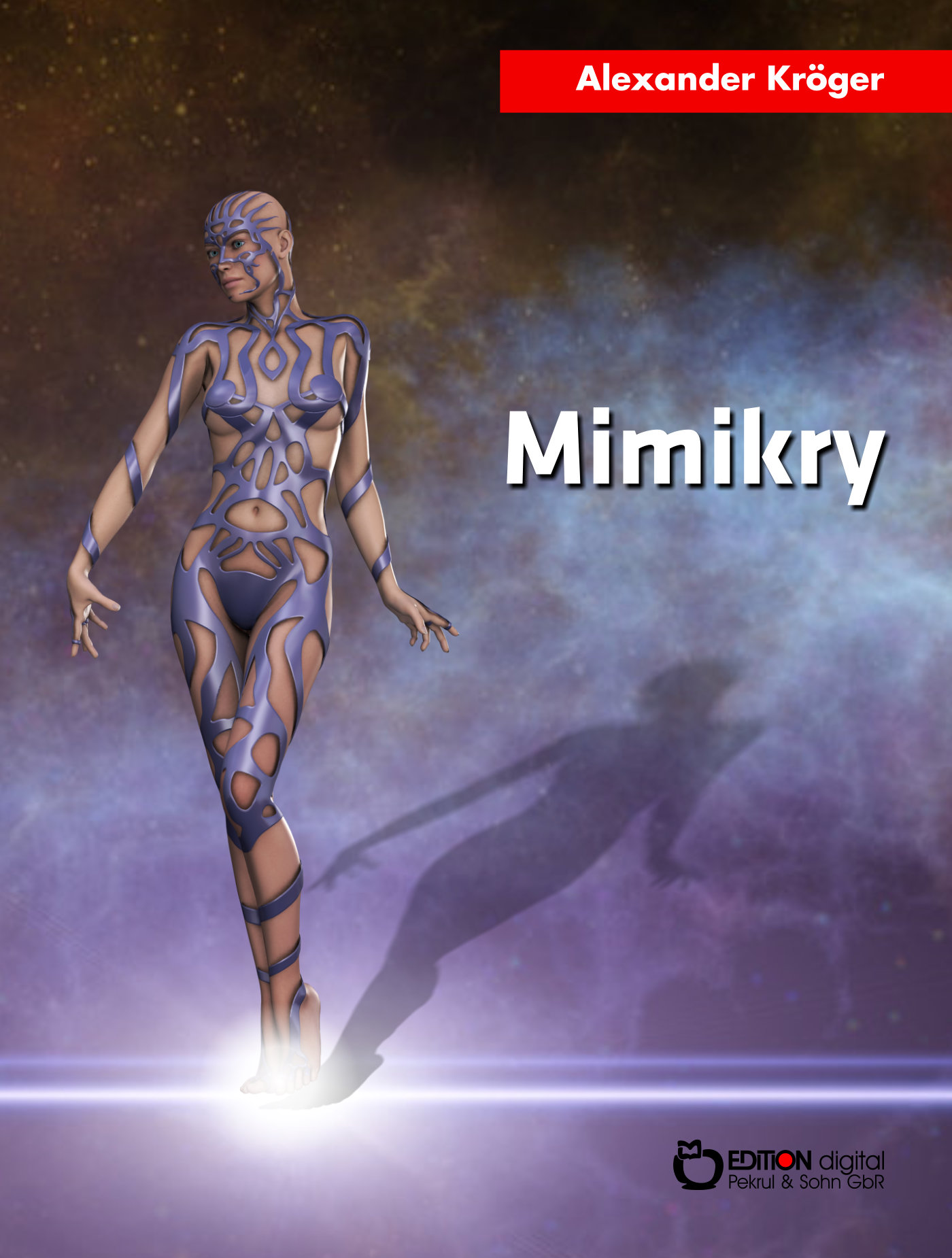 Mimikry. Science Fiction-Roman von Alexander Kröger