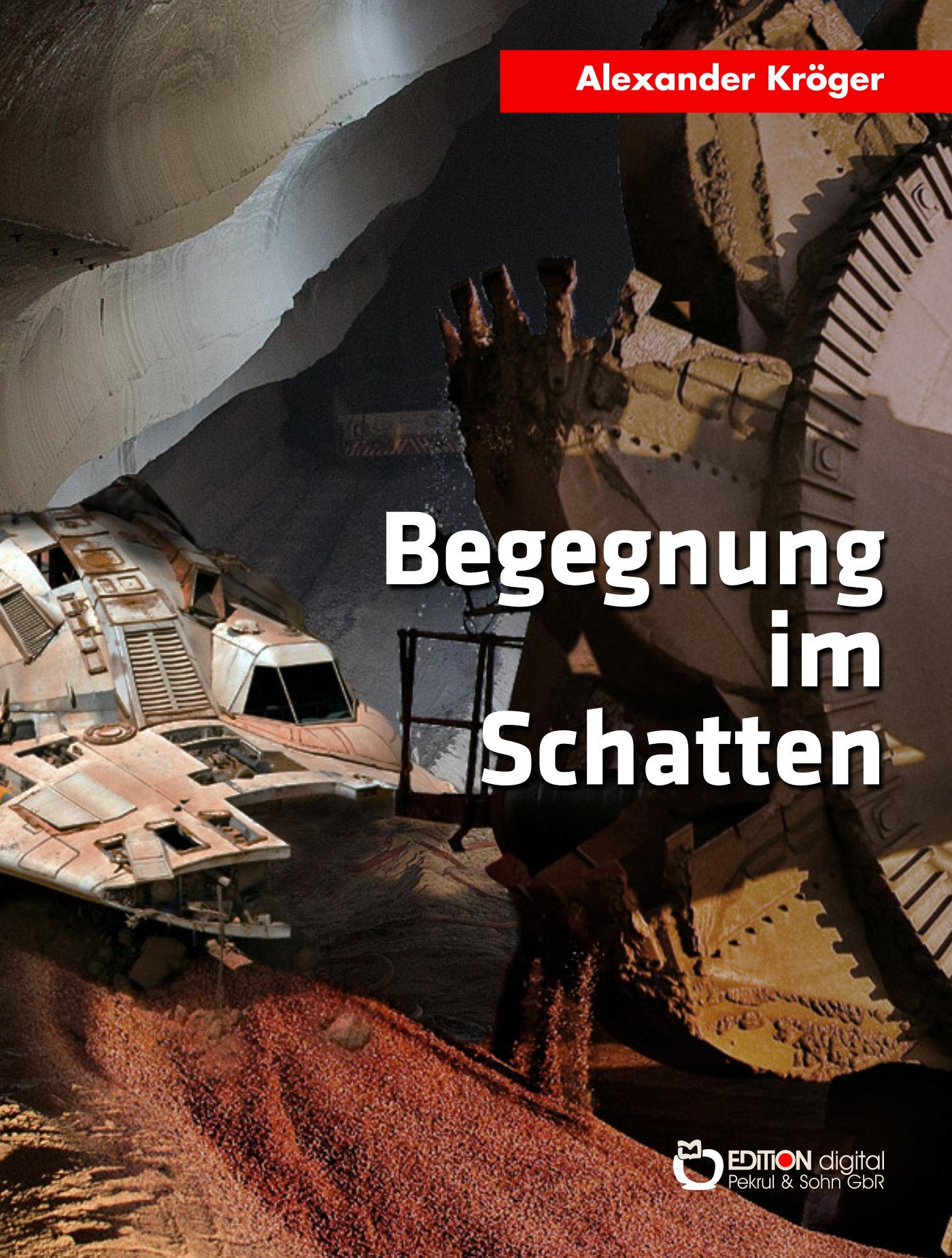 Begegnung im Schatten. Science Fiction-Roman von Alexander Kröger