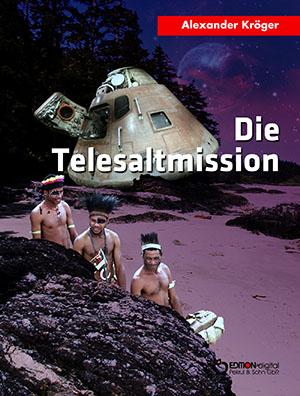Die Telesaltmission von Alexander Kröger