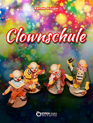 Clownschule von Renate Krüger