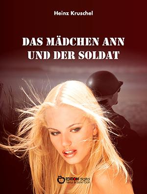 Das Mädchen Ann und der Soldat von Heinz Kruschel