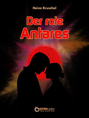 Der rote Antares von Heinz Kruschel