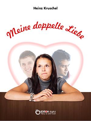 Meine doppelte Liebe von Heinz Kruschel