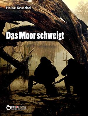 Das Moor schweigt von Heinz Kruschel