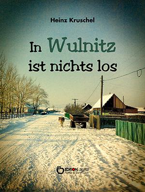 In Wulnitz ist nichts los von Heinz Kruschel