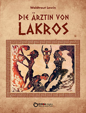 Die Ärztin von Lakros von Waldtraut Lewin