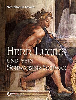 Herr Lucius und sein schwarzer Schwan von Waldtraut Lewin