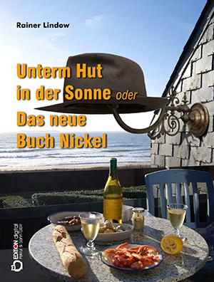 Unterm Hut in der Sonne oder Das neue Buch Nickel von Rainer Lindow