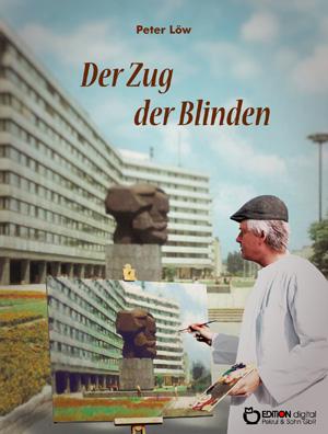 Der Zug der Blinden von Peter Löw