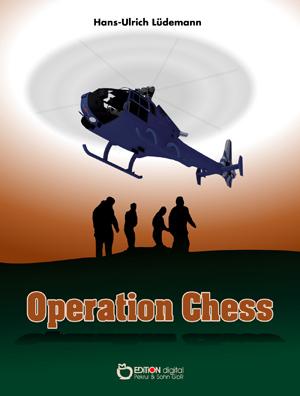 Operation Chess. Kriminalroman von Hans-Ulrich Lüdemann