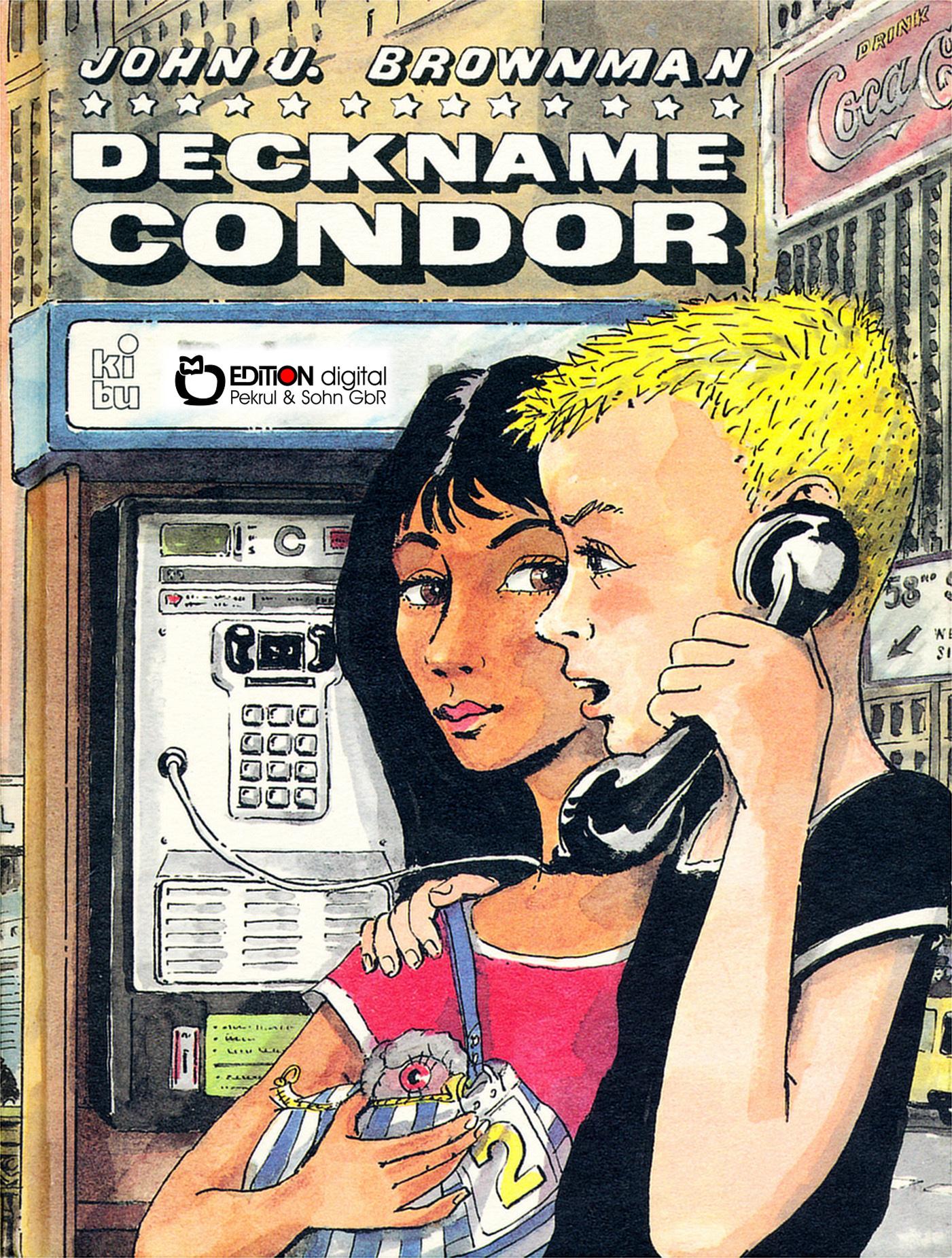 Deckname Condor. von John U. Brownman