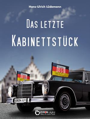 Das letzte Kabinettstück. Kriminalroman von Hans-Ulrich Lüdemann