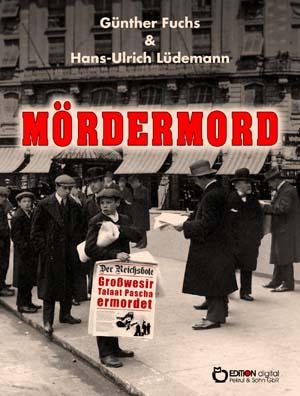 Mördermord. Dokumente und Dialoge von Hans-Ulrich Lüdemann, Günther Fuchs (Autor)
