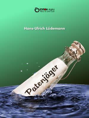 Patenjäger. von Hans-Ulrich Lüdemann