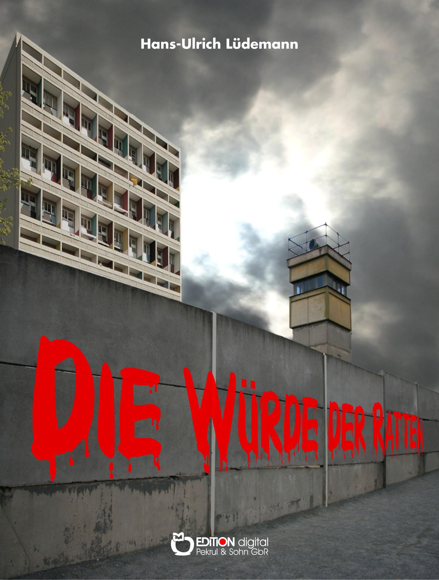 Die Würde der Ratten. Leben im deutsch-deutschen Alltag von Hans-Ulrich Lüdemann