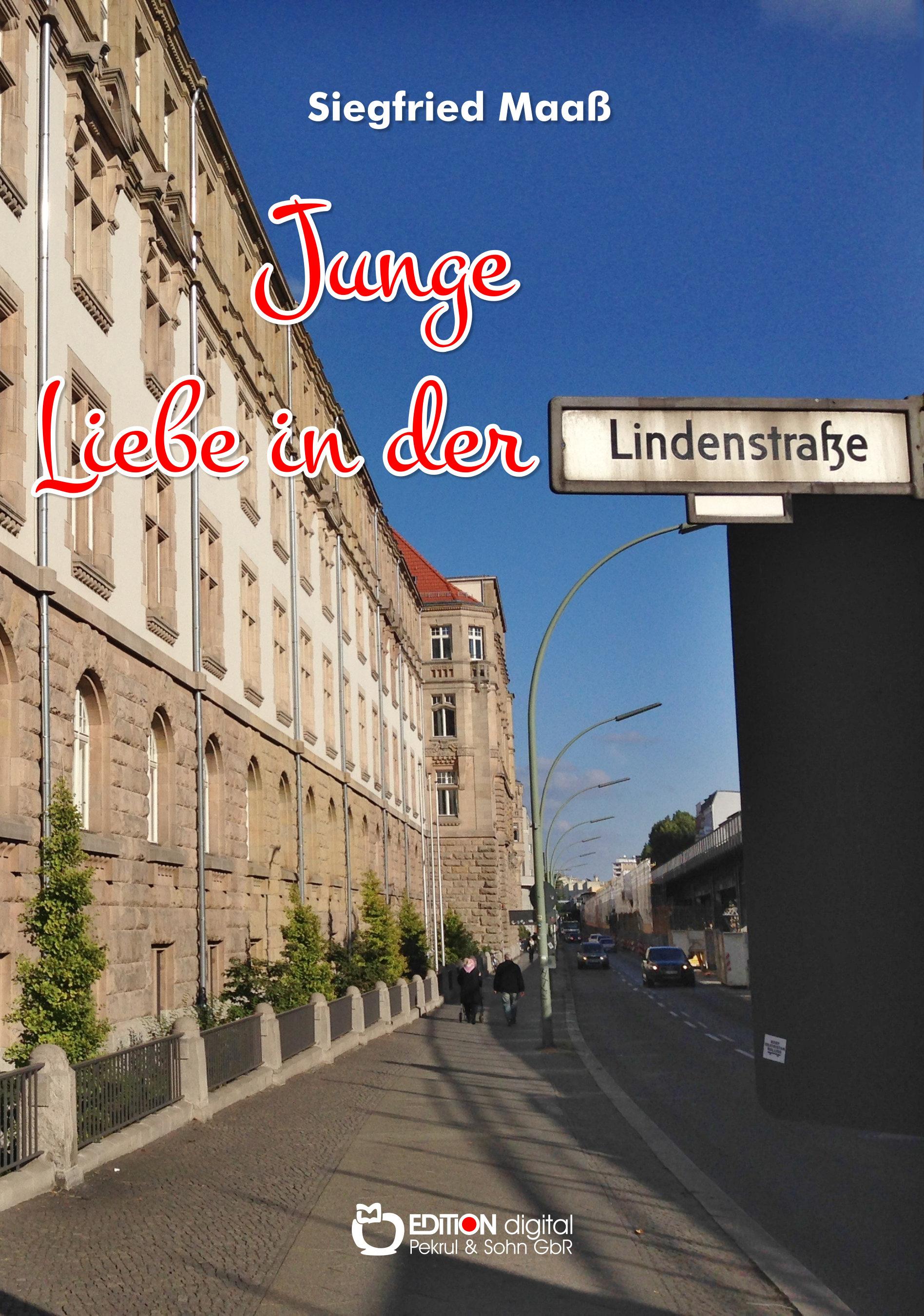 Junge Liebe in der Lindenstraße von Siegfried Maaß