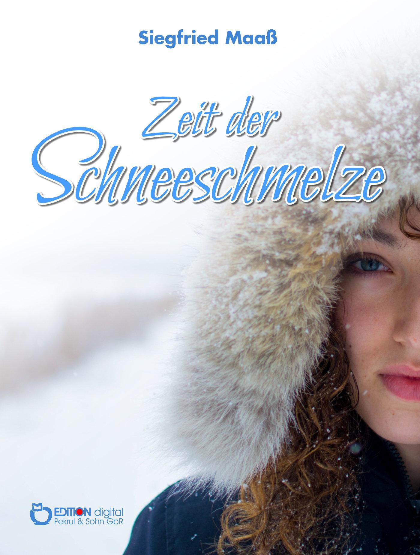 Zeit der Schneeschmelze von Siegfried Maaß