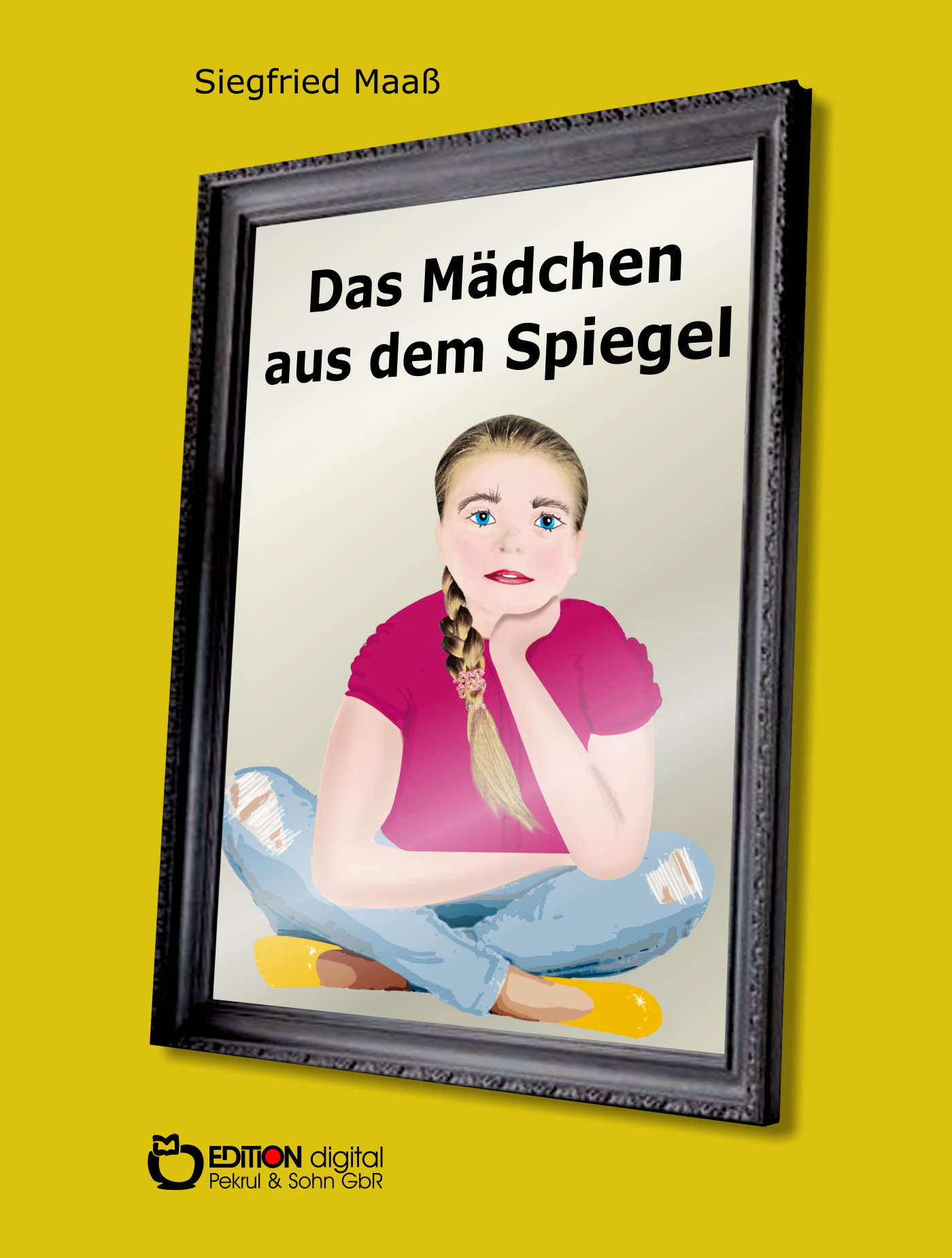 Das Mädchen aus dem Spiegel von Siegfried Maaß