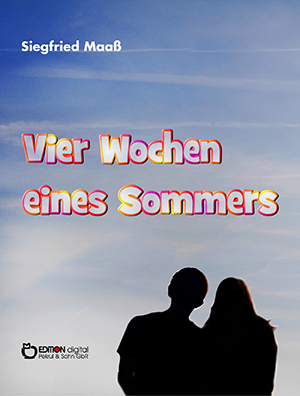 Vier Wochen eines Sommers von Siegfried Maaß