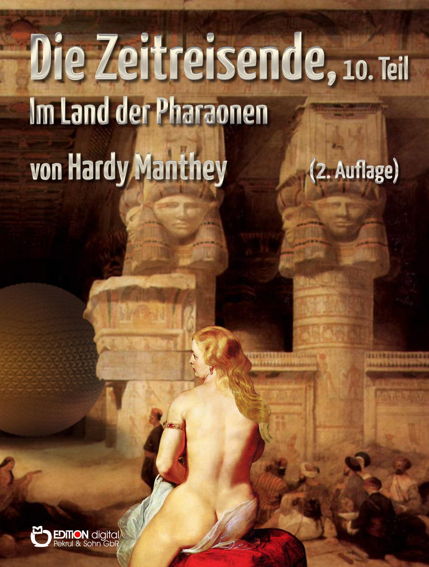 Die Zeitreisende, 10. Teil. Im Land der Pharaonen von Hardy Manthey