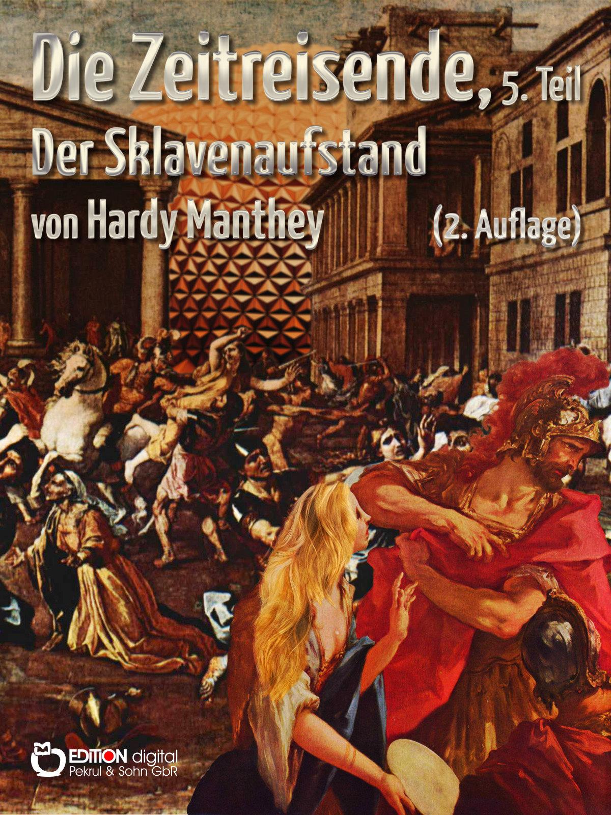 Die Zeitreisende, 5. Teil. Der Sklavenaufstand von Hardy Manthey