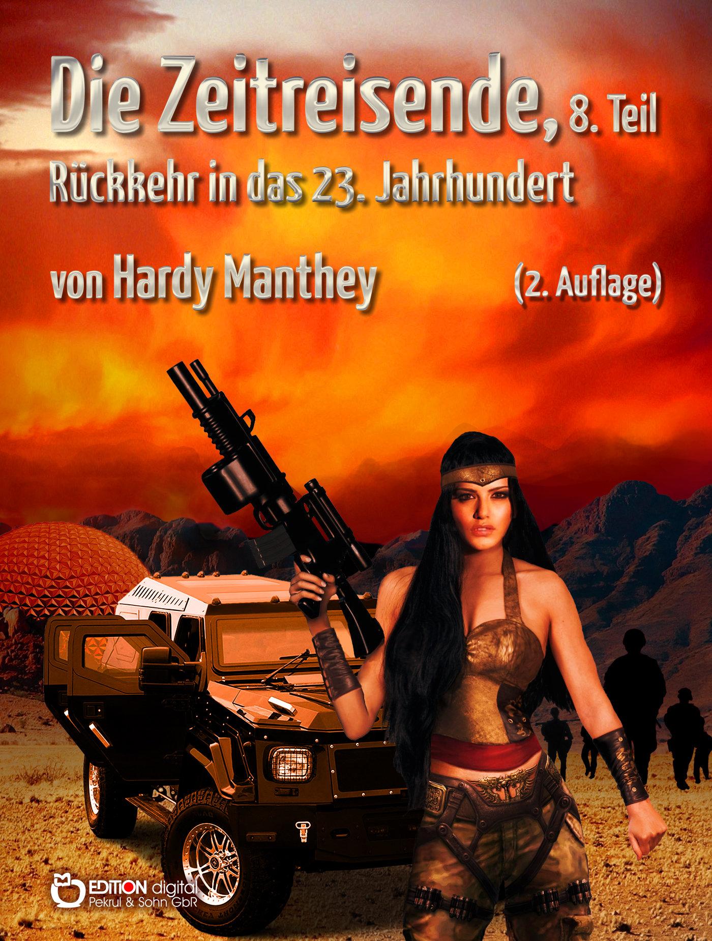 Die Zeitreisende, 8. Teil. Rückkehr in das 23. Jahrhundert von Hardy Manthey