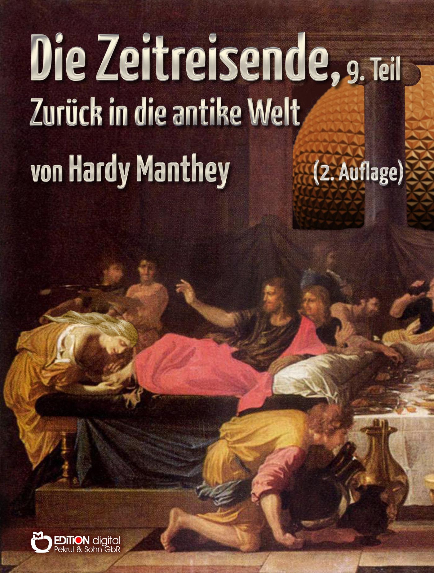 Die Zeitreisende, 9. Teil. Zurück in die antike Welt von Hardy Manthey