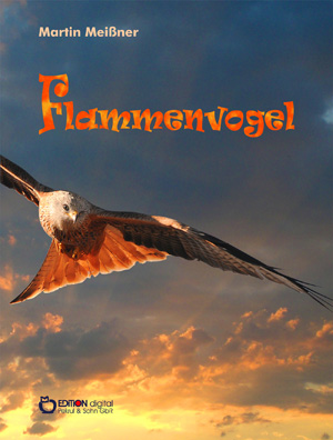 Flammenvogel. von Martin Meißner