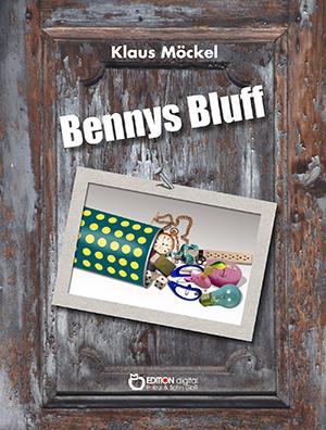 Bennys Bluff oder Ein unheimlicher Fall. Krimi für Kinder, Eltern und Großeltern von Klaus Möckel