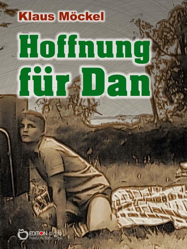 Hoffnung für Dan. Aus dem Alltag mit einem behinderten Kind von Klaus Möckel