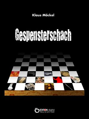 Gespensterschach. Kriminalroman von Klaus Möckel