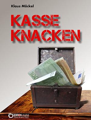 Kasse knacken von Klaus Möckel