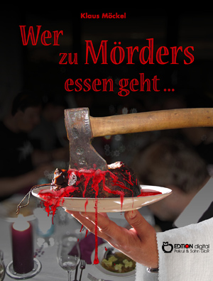 Wer zu Mörders essen geht .... Kriminelle und andere Sprüche von Klaus Möckel