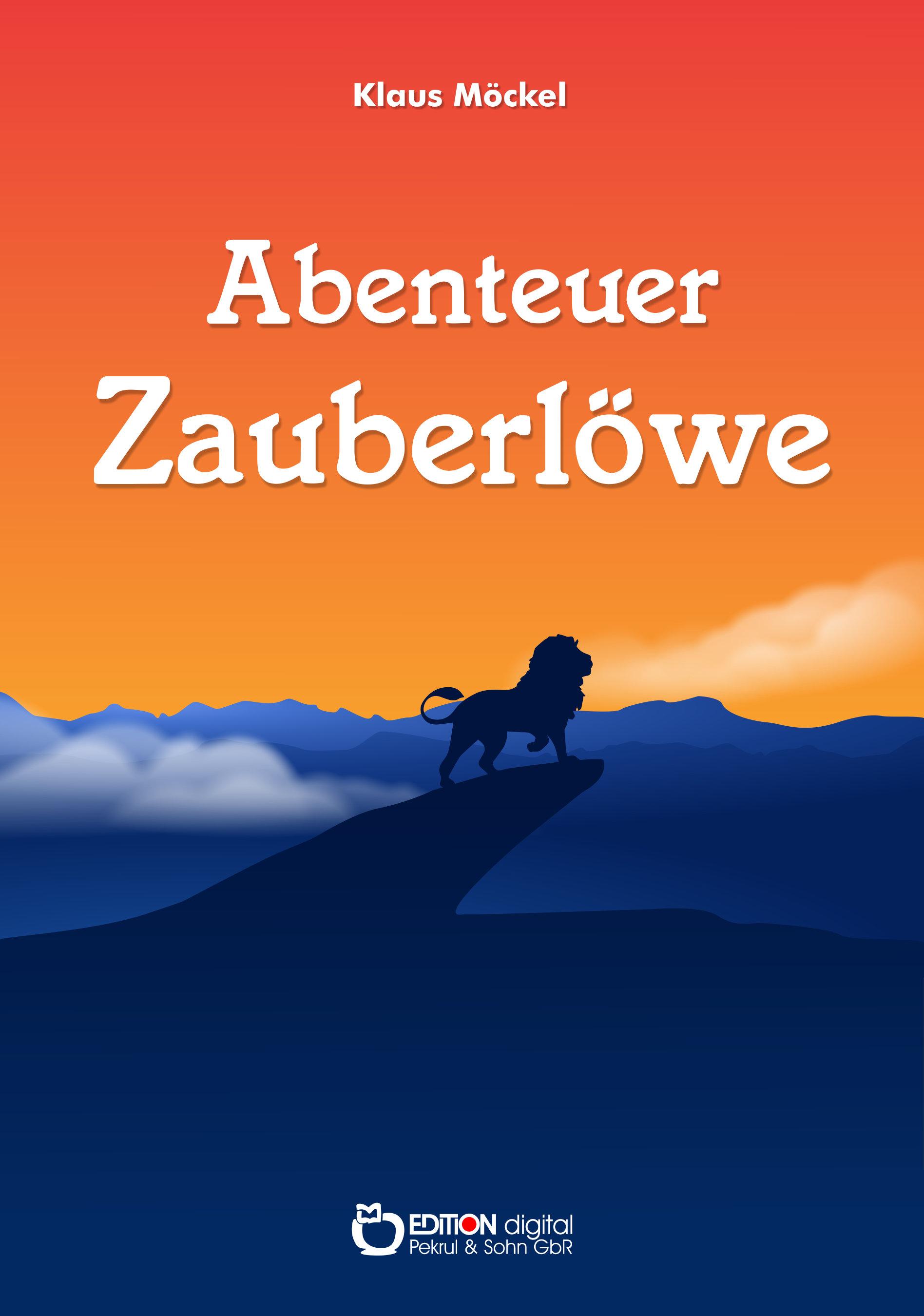 Abenteuer Zauberlöwe von Klaus Möckel