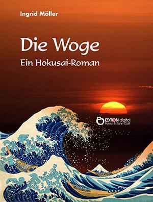 Die Woge. Ein Hokusai-Roman von Ingrid Möller