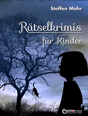 Rätselkrimis für Kinder von Steffen Mohr