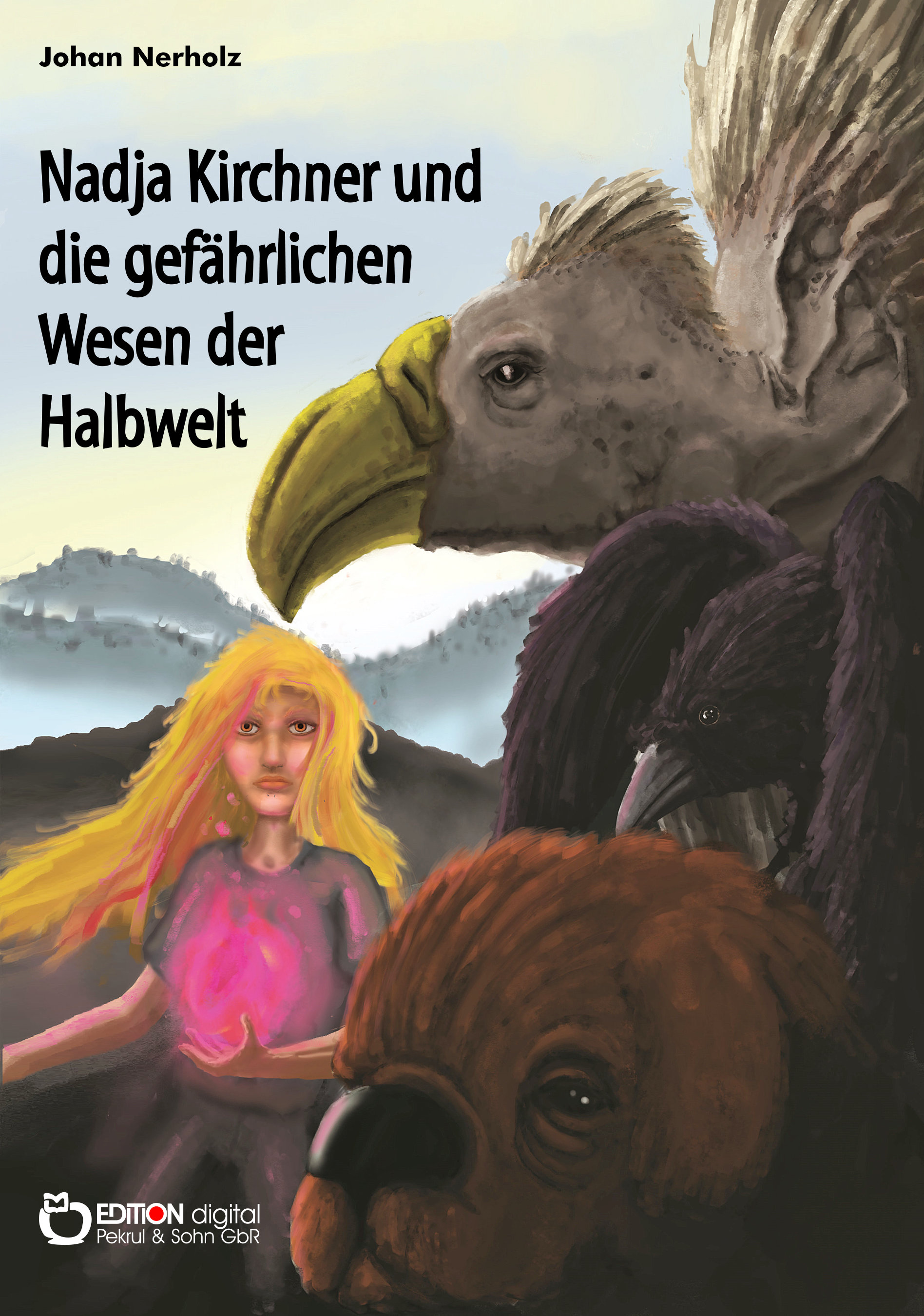 Nadja Kirchner und die gefährlichen Wesen der Halbwelt. Teil 2 der Nadja-Kirchner-Fantasy-Reihe von Johan Nerholz