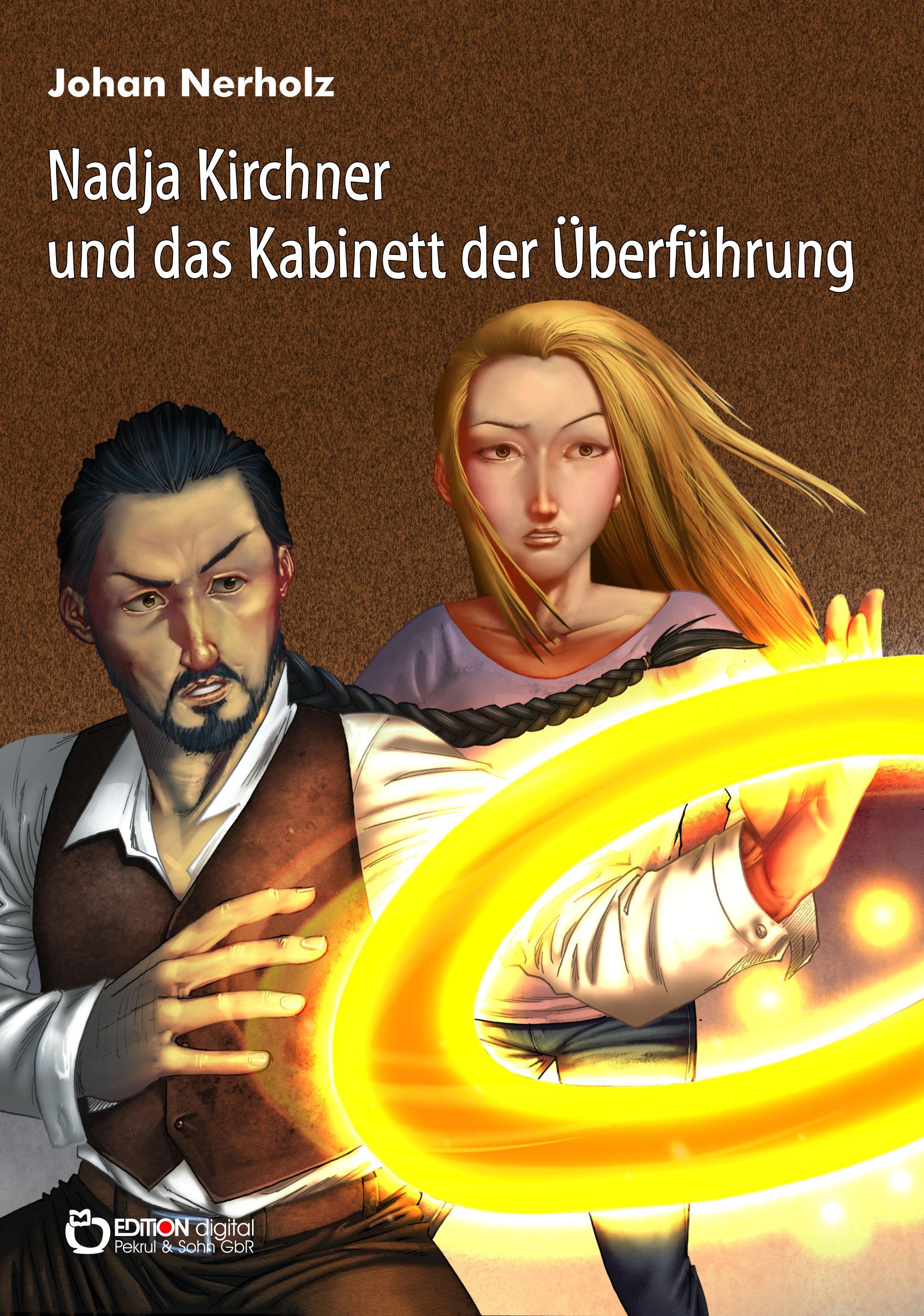 Nadja Kirchner und das Kabinett der Überführung. Teil 3 der Nadja-Kirchner-Fantasy-Reihe von Johan Nerholz
