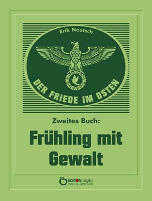 Der Friede im Osten. Zweites Buch. Frühling mit Gewalt von Erik Neutsch